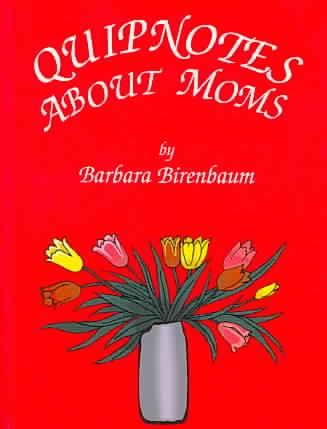 Quipnotes About Moms By Birenbaum, Barbara