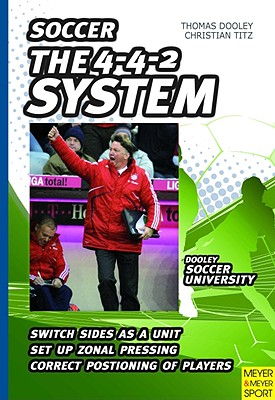 Soccer- The 4-4-2 System By Dooley, Thomas/ Titz, Christian